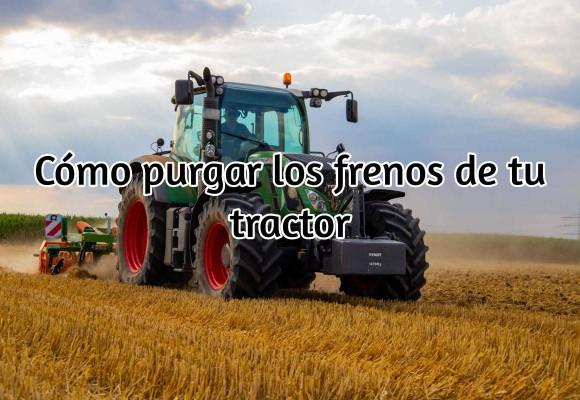 Cómo purgar los frenos de un tractor