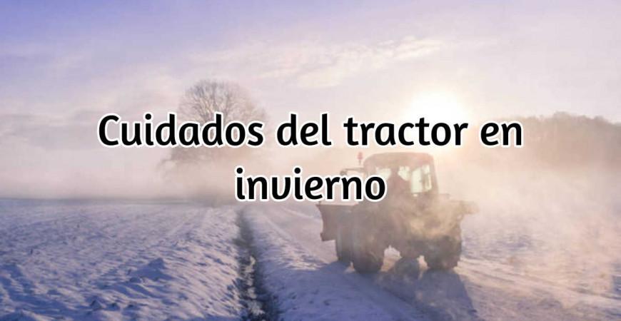 Cuidados del tractor en Invierno