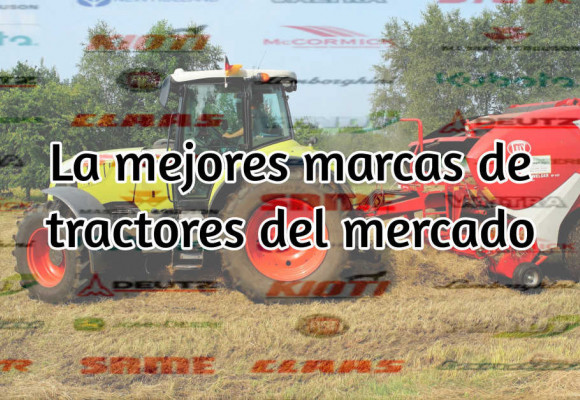 Las mejores marcas de tractores del mercado