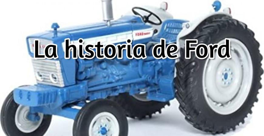 La Historia de los tractores Ford